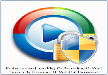 حماية الفيديو من التشغيل أو التسجيل أو طباعة الشاشة بواسطة كلمة مرور أو بدون كلمة مرور
